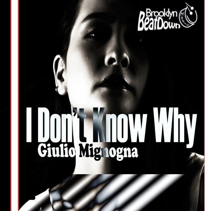 GIULIO MIGNOGNA - I Don't Know Why