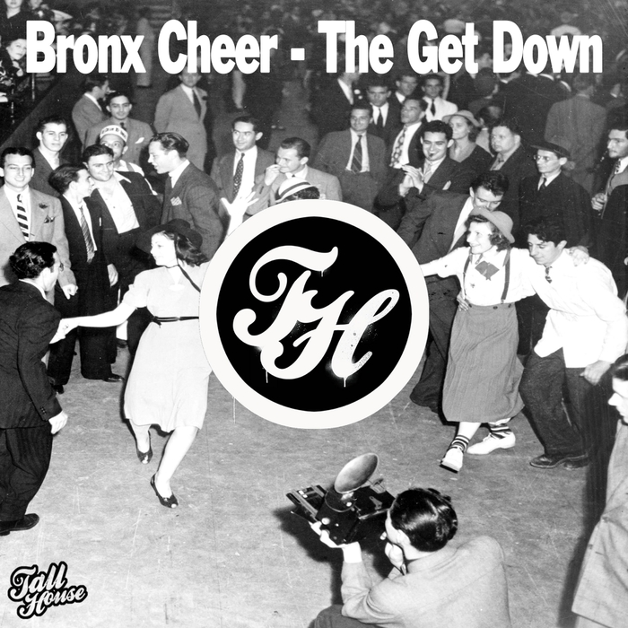 BRONX CHEER - The Get Down