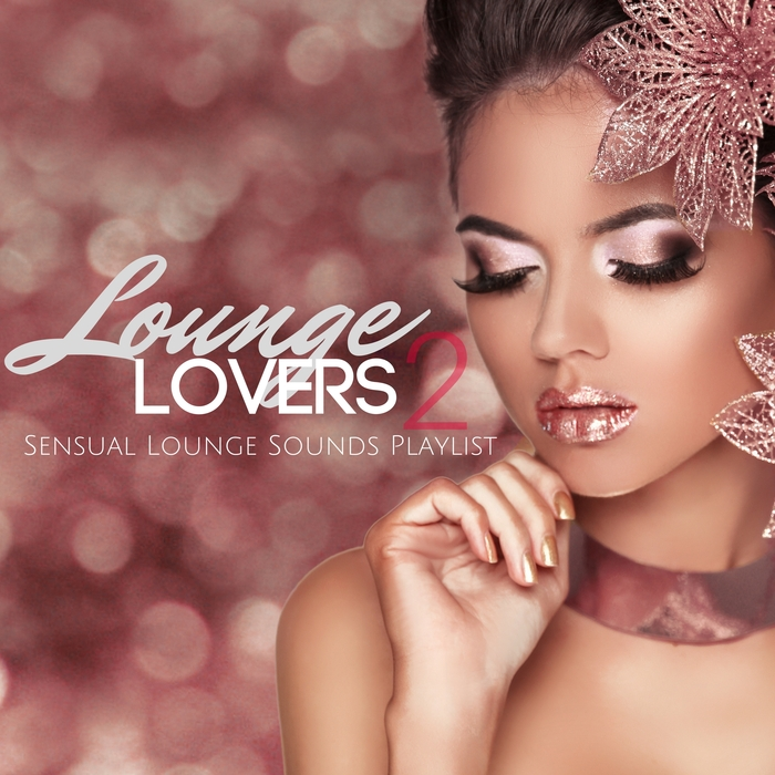 VARIOUS - Lounge Lovers 2/Sensual Lounge Sounds Playlist