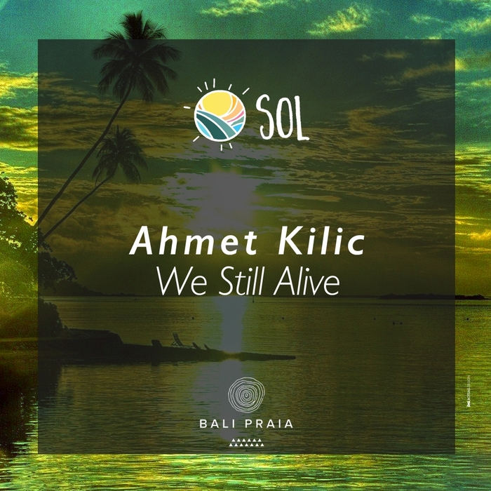 AHMET KILIC - We Still Alive