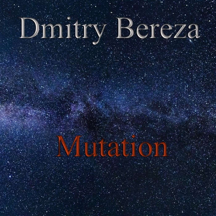DMITRY BEREZA - Mutation