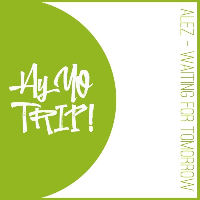 ALEZ - Waiting For Tomorrow