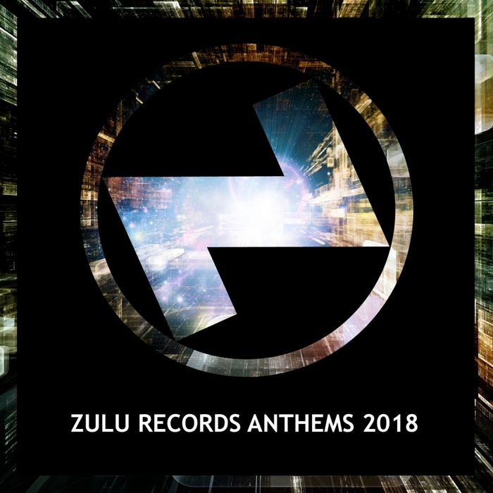 VARIOUS - Zulu Records Anthems 2018