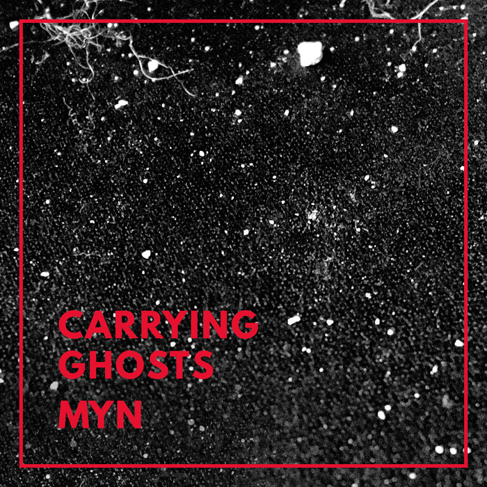 CARRYING GHOSTS - Myn