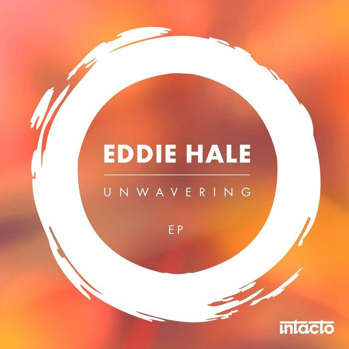 EDDIE HALE - Unwavering EP