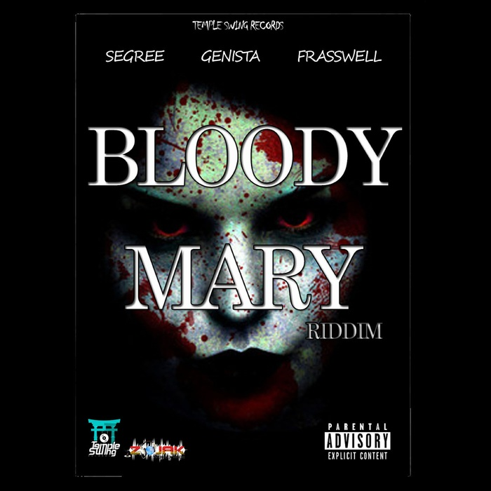 GENISTA/SEGREE/FRASSWEL/TEMPLE SWING RECORDS - Bloody Mary Riddim