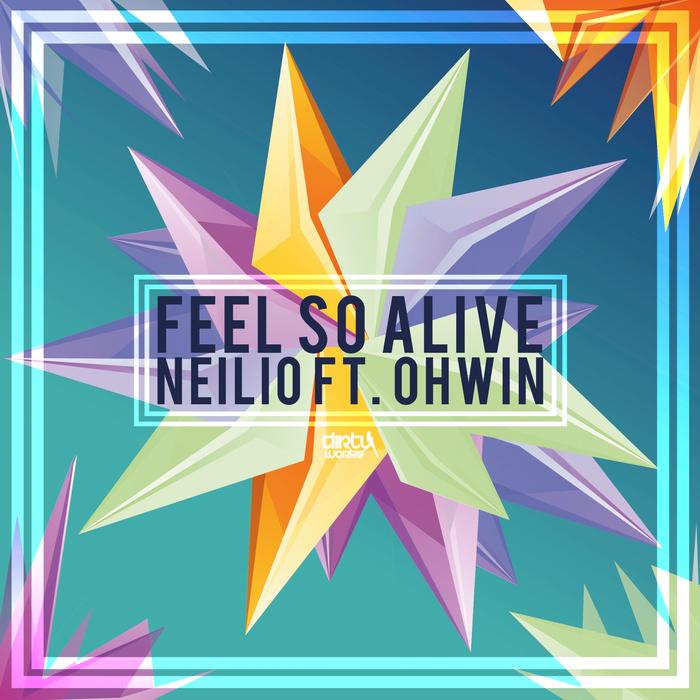 NEILIO feat OHWIN - Feel So Alive