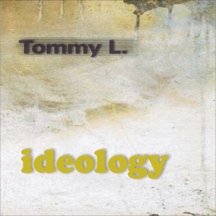 TOMMY L - Ideology