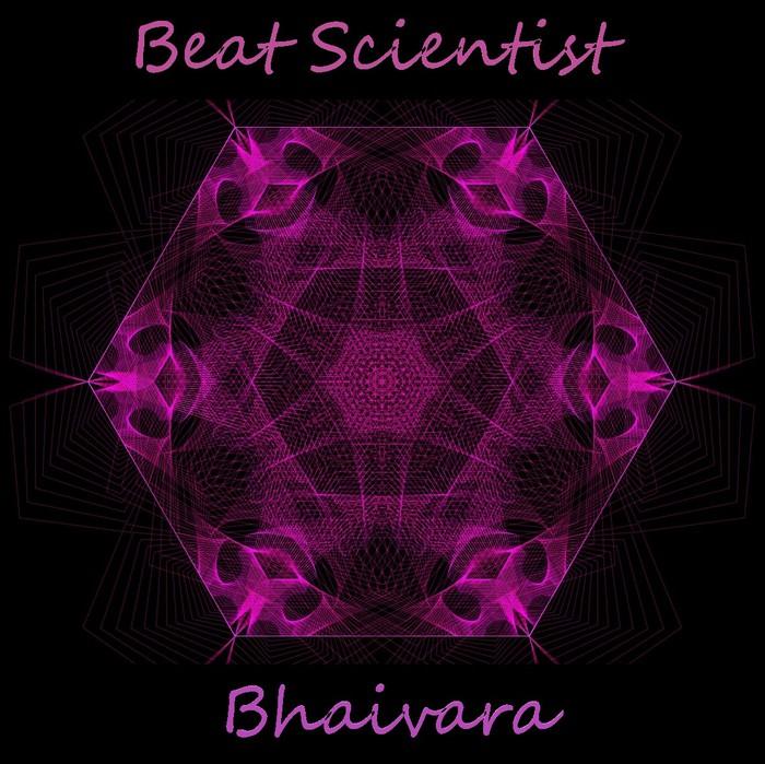 BEAT SCIENTIST - Bhairava EP