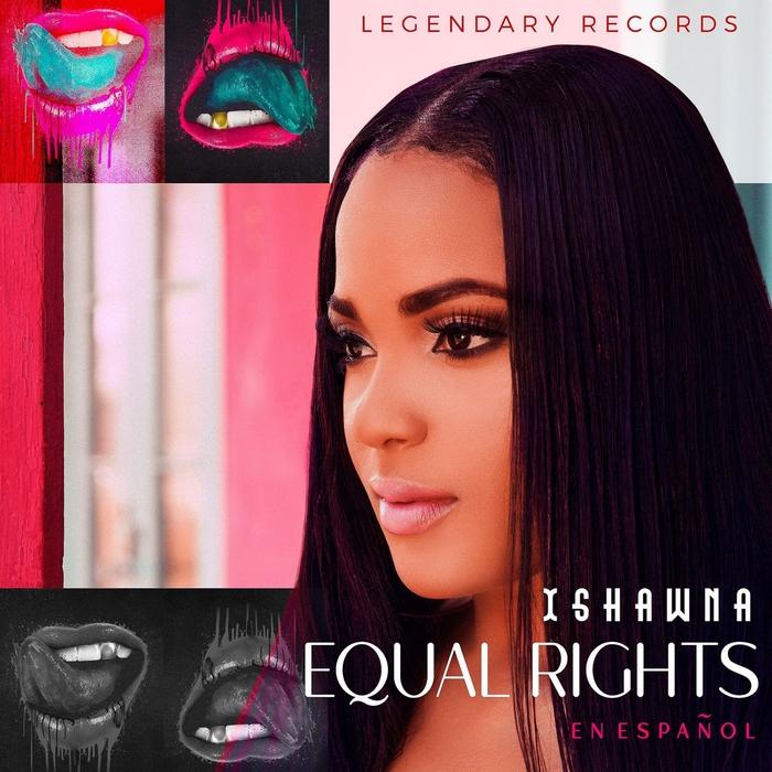 ISHAWNA - Equal Rights