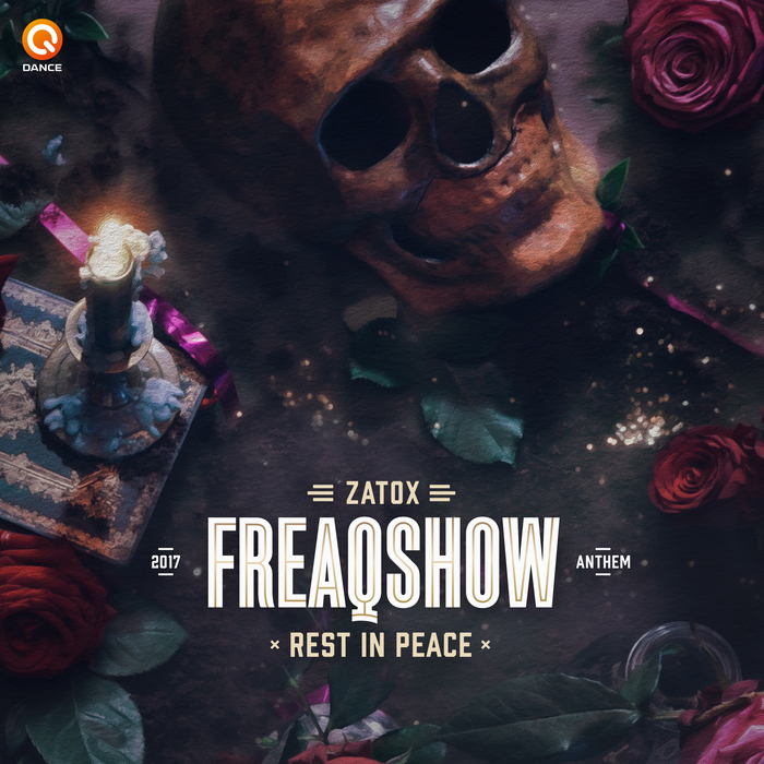 ZATOX - Rest In Peace (Freaqshow Anthem 2017)