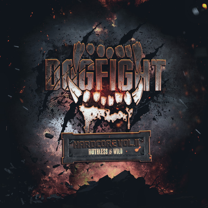 VARIOUS - Dogfight Hardcore Vol II - Ruthless & Wild