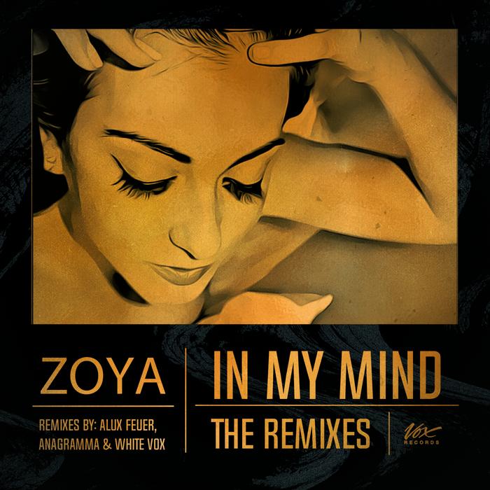 ZOYA - In My Mind: The Remixes