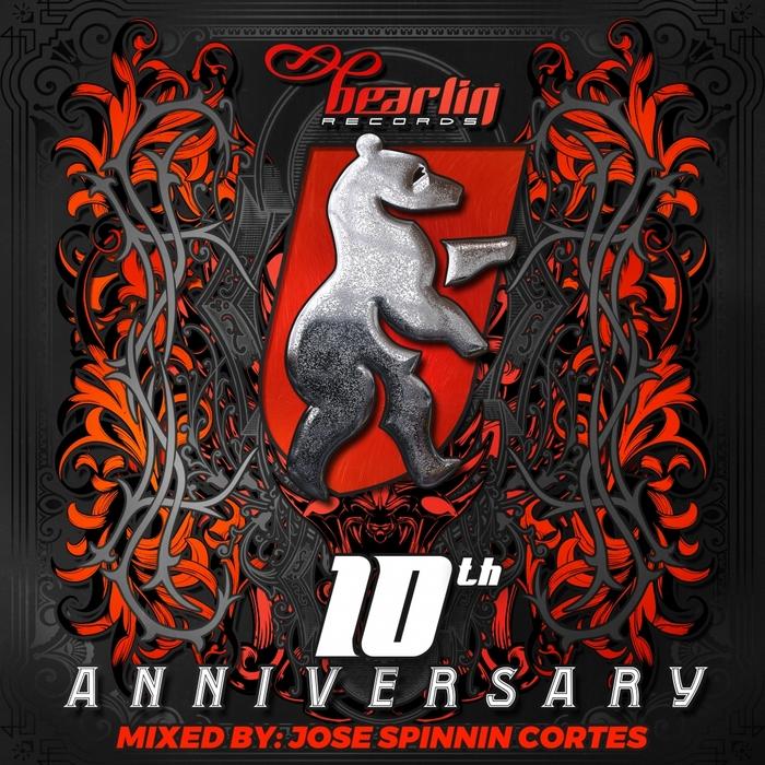 JOSE SPINNIN CORTES/VARIOUS - Bearlin Records 10th Anniversary (unmixed tracks)