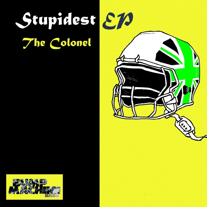 THE COLONEL - Stupidest EP