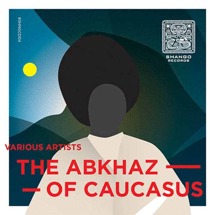 VARIOUS - The Abkhaz Of Caucasus