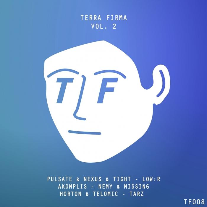 PULSATE/NEXUS/TIGHT/NEMY/MISSING/LOW:R/HORTON/TELOMIC/AKOMPLIS/TARZ - Terra Firma: Vol 2