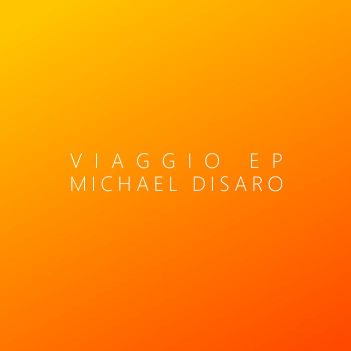 MICHAEL DISARO - Viaggio EP