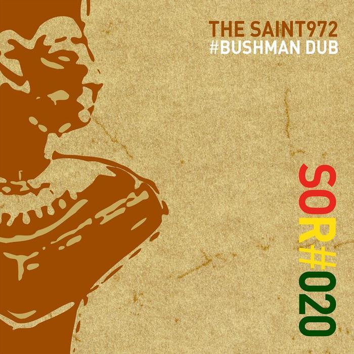 THE SAINT972 - Bushman Dub