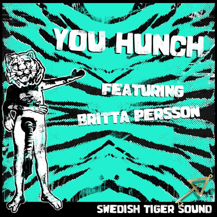 SWEDISH TIGER SOUND feat BRITTA PERSSON - You Hunch