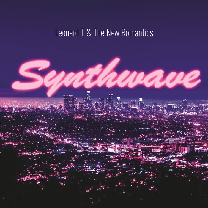 LEONARD T & THE NEW ROMANTICS - Synthwave