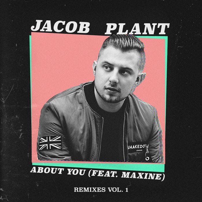 JACOB PLANT - About You (feat Maxine) (Remixes Vol 1)