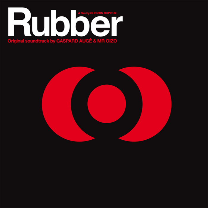 MR OIZO/GASPARD AUGE - Rubber (OST)