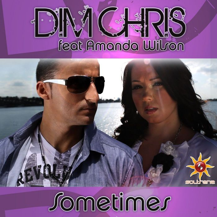 DIM CHRIS feat AMANDA WILSON - Sometimes (feat. Amanda Wilson)