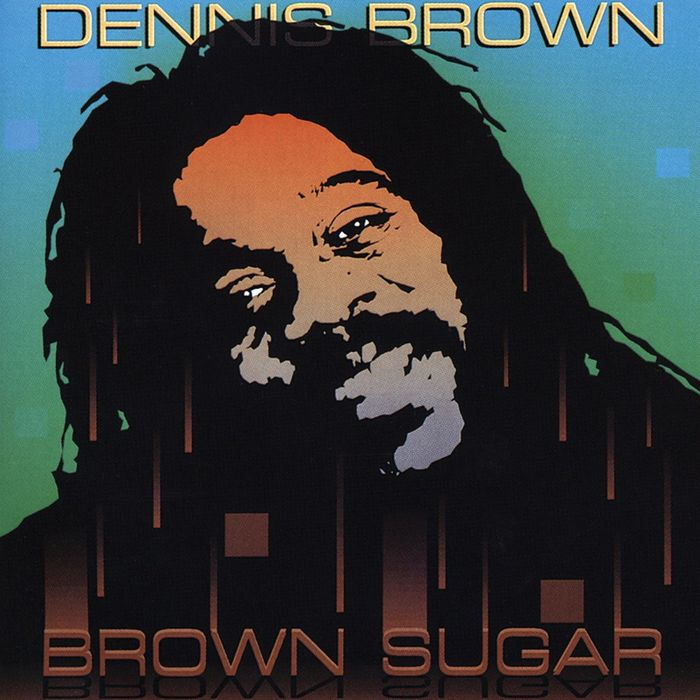 DENNIS BROWN - Brown Sugar