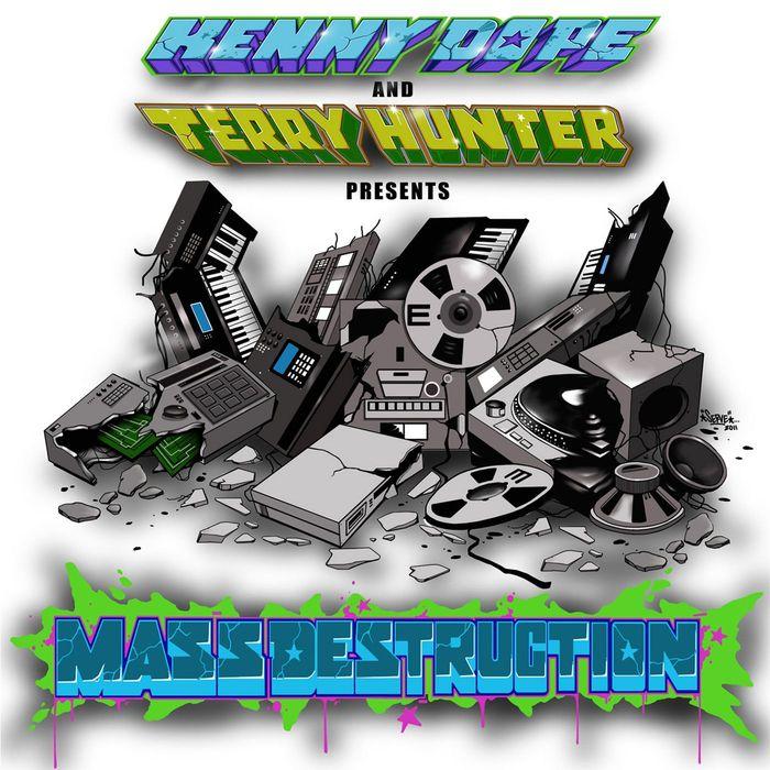 KENNY DOPE/TERRY HUNTER present MASS DESTRUCTION - Mass Destruction
