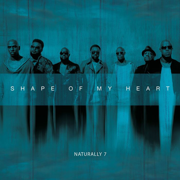 NATURALLY 7 - Shape Of My Heart