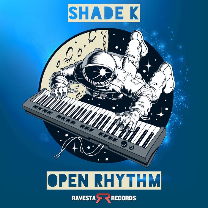 SHADE K - Open Rhythm
