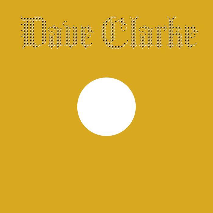 DAVE CLARKE - Way Of Life (The Remixes)