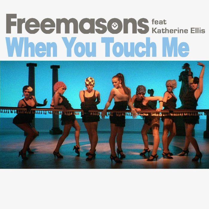 FREEMASONS - When You Touch Me (feat Katherine Ellis)