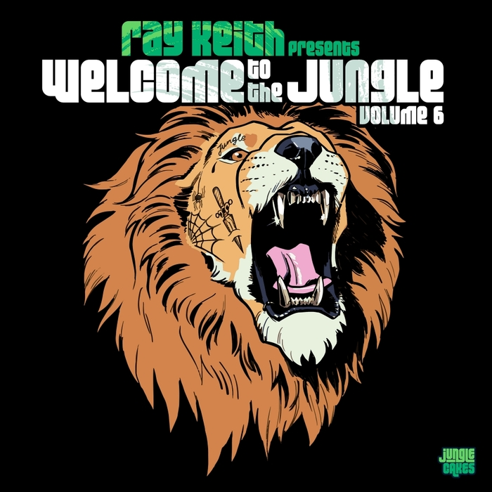 RAY KEITH/VARIOUS - Welcome To The Jungle Vol 6: The Ultimate Jungle Cakes Drum & Bass Compilation (unmixed tracks)