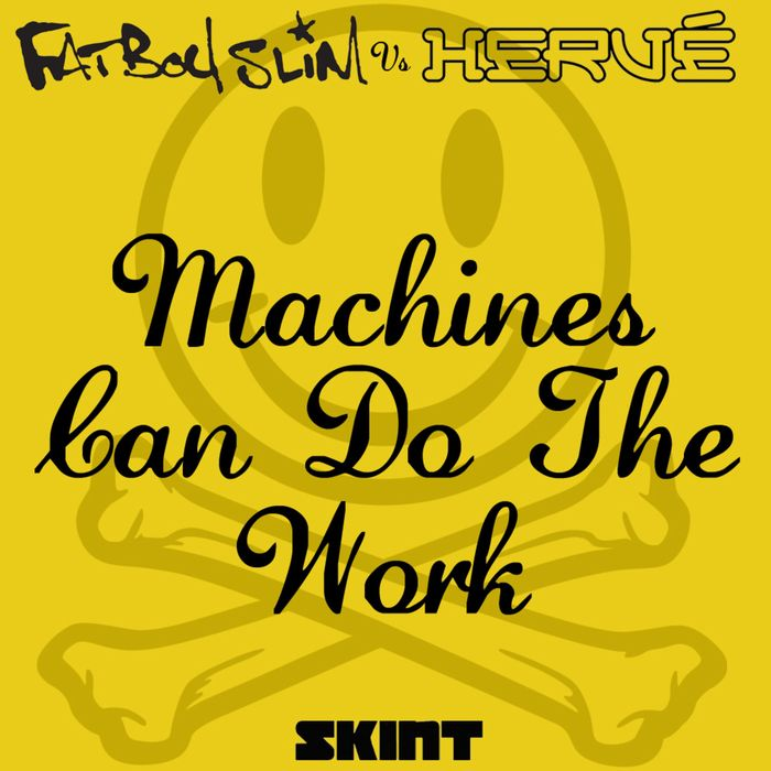 FATBOY SLIM vs HERVE - Machines Can Do The Work
