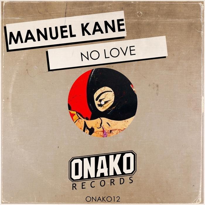 MANUEL KANE - No Love