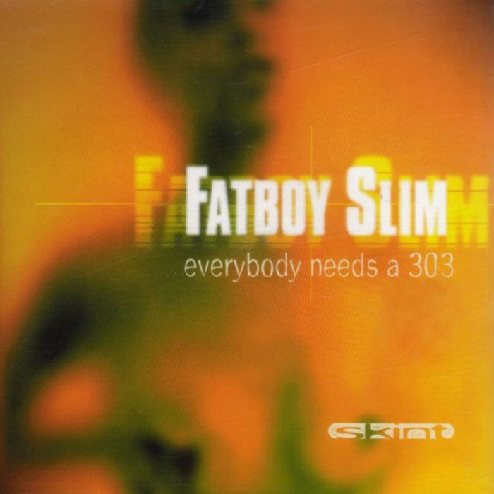 FATBOY SLIM - Everybody Needs A 303 (Everybody Loves A Carnival)