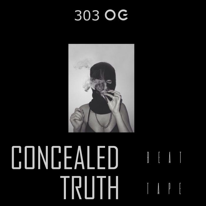 303 OG - Concealed Truth (Beat Tape) (Explicit)