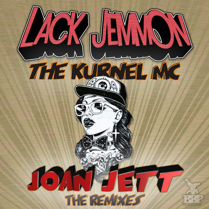 LACK JEMMON feat THE KURNEL MC - Joan Jett (The Remixes)