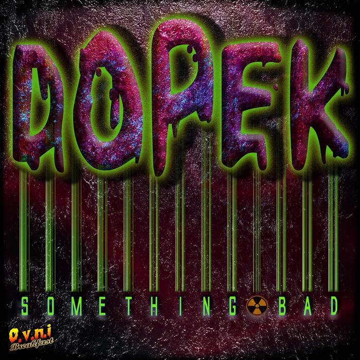 DOPEK - Something Bad