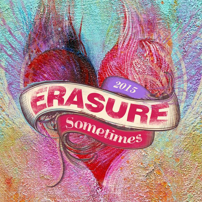 ERASURE - Sometimes - 2015