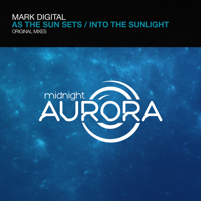 MARK DIGITAL - As The Sun Sets/Into The Sunlight