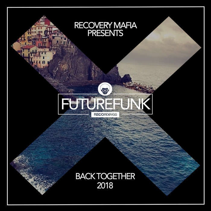 RECOVERY MAFIA - Back Together 2018