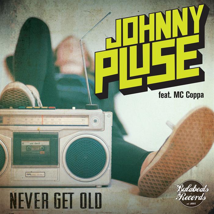 JOHNNYPLUSE feat MC COPPA - Never Get Old - Juno Version