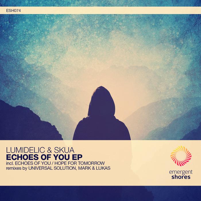 SKUA/LUMIDELIC - Echoes Of You/Hope For Tomorrow