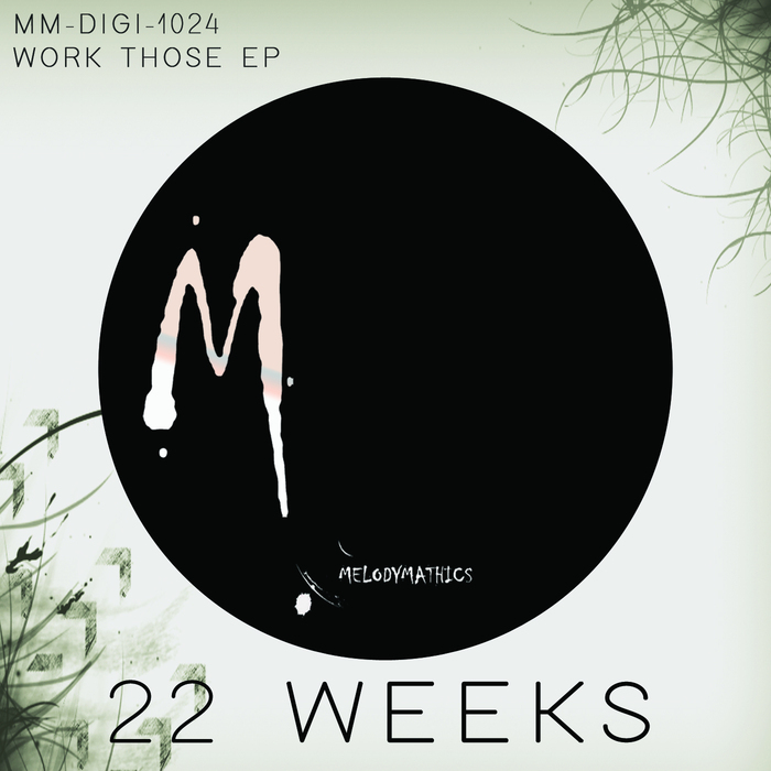 22 WEEKS - Work Those EP