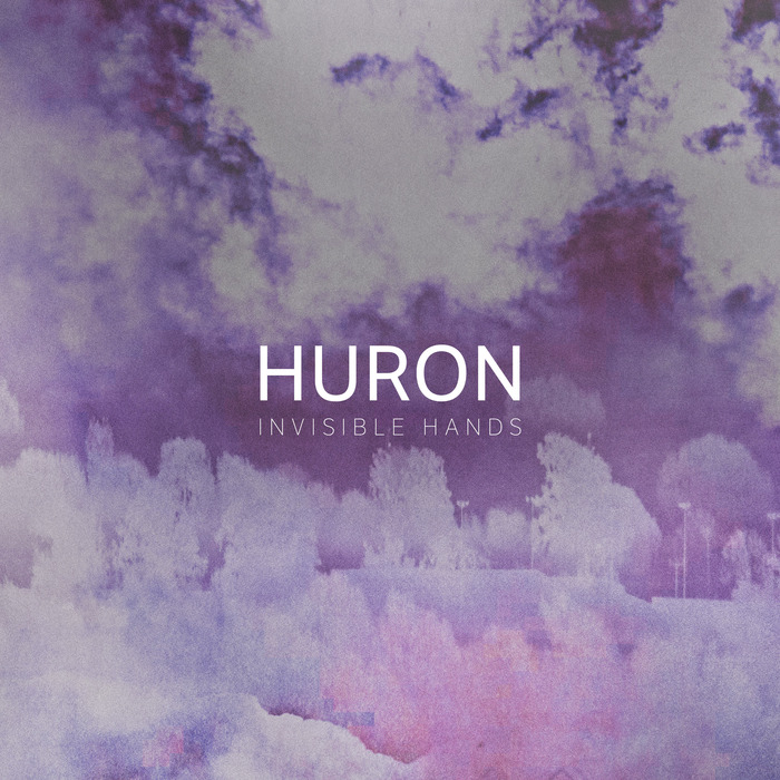 HURON - Invisible Hands