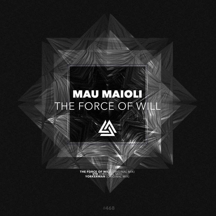 MAU MAIOLI - The Force Of Will