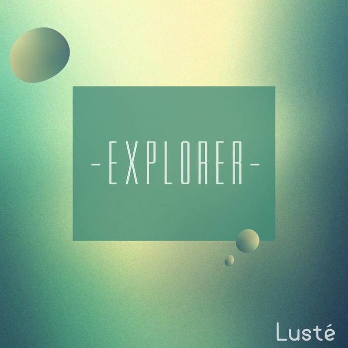 LUSTE - Explorer
